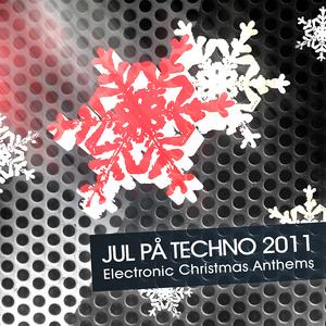 VARIOUS - Jul Pa Techno 2011: Electronic Christmas Anthems