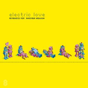 ASTRONOTES feat ANASTASIA VASILYEVA - Electric Love
