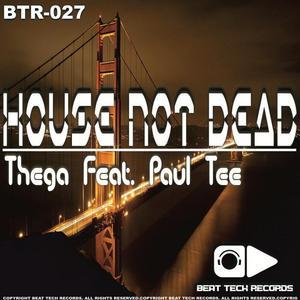 THEGA/PAUL TEE - House Not Dead