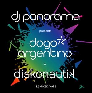 DOGO ARGENTINO - Diskonautik (remixed Vol 1)