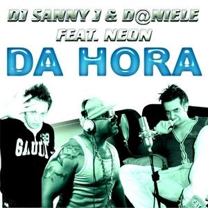 DJ SANNY J & D@NIELE feat NEON - Da Hora