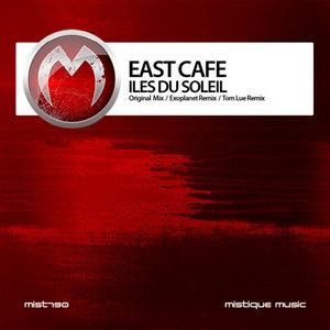 EAST CAFE - Iles Du Soleil