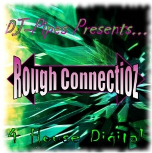 DJ PIPES - Rough Connectionz