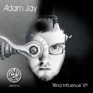 JAY, Adam - Blind Influence EP