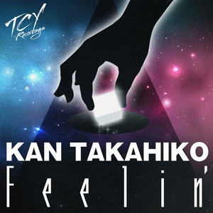 TAKAHIKO, Kan - Feelin' (Original Mix)