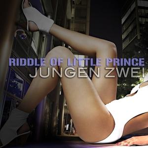 ZWEI, Jungen - Riddle Of Little Prince