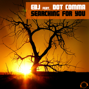 EBJ feat DOT COMMA - Searching For You