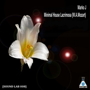 MARKO J - Minimal House Lacrimosa (W A Mozart)