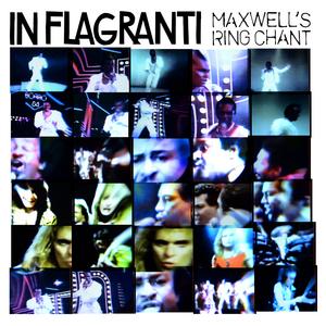 IN FLAGRANTI - Maxwell's Ring Chant