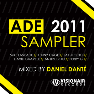 DANTE, Daniel/VARIOUS - Visionair Records Ade 2011 Sampler (unmixed tracks)