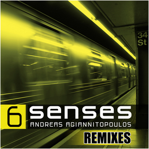 AGIANNITOPOULOS, Andreas - 6 Senses (remixes)