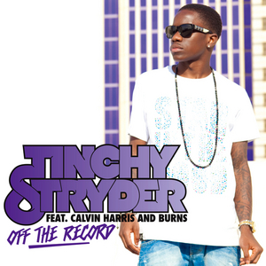 TINCHY STRYDER feat CALVIN HARRIS/BURNS - Off The Record (Explicit Remixes)