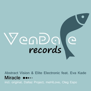 ABSTRACT VISION /ELITE ELECTRONIC feat EVA KADE - Miracle