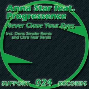 STAR, Anna/PROGRESSENCE - Never Close Your Eyes - House Tech Edition