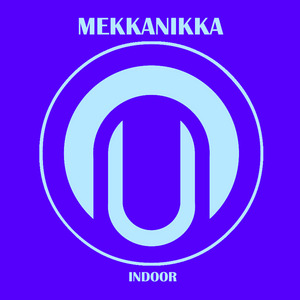 MEKKANIKKA - Indoor