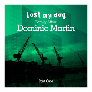MARTIN, Dominic - Family Affair: Dominic Martin (Part One)