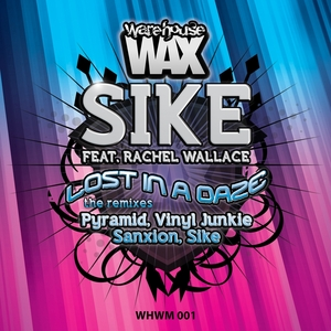 SIKE feat RACHEL WALLACE - Lost In A Daze (The remixes)