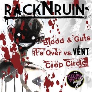 RACKNRUIN/VENT - Blood & Guts EP