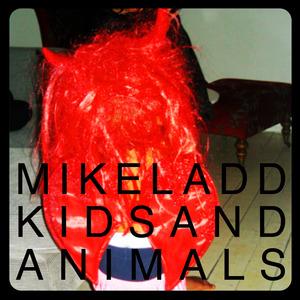 LADD, Mike - Kids & Animals