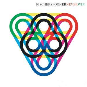 FISCHERSPOONER - Never Win