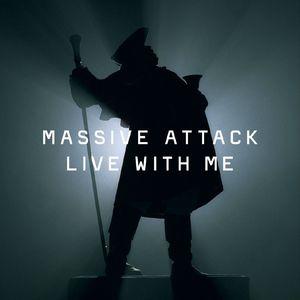 MASSIVE ATTACK - Live With Me