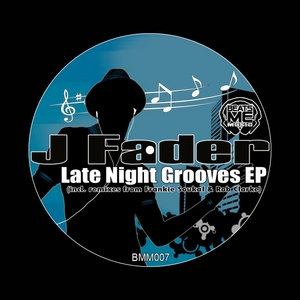 J FADER - Late Night Grooves EP