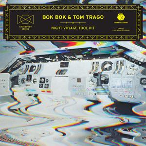 BOK BOK/TOM TRAGO - Night Voyage Tool Kit EP