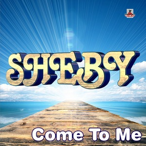 SHEBY - Come To Me