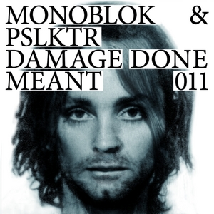 MONOBLOK & PSLKTR - Damage Done EP