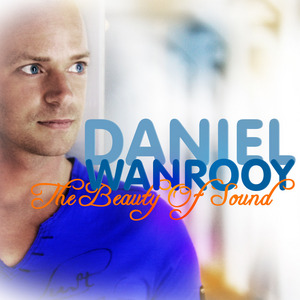 WANROOY, Daniel/VARIOUS - The Beauty Of Sound (unmixed tracks)