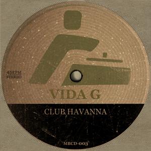 VIDA G aka TOM FERRAMENTI - Club Havanna