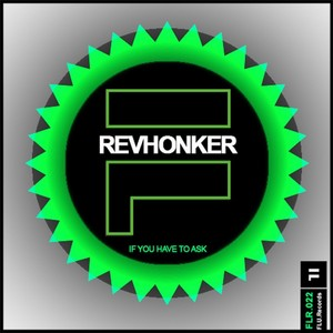 REVHONKER - If You Have To Ask EP
