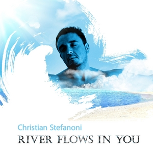 STEFANONI, Christian - River Flows In You