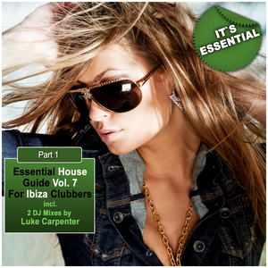CARPENTER, Luke/VARIOUS - Essential House Guide Vol 7 Pt 1 (For Ibiza Clubbers Incl 2 DJ mixes By Luke Carpenter) (unmixed tracks)