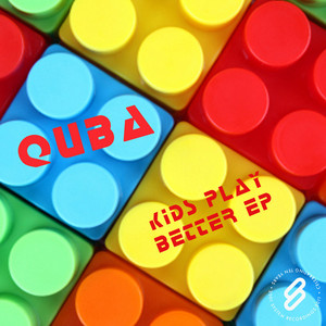 QUBA - Kids Play Better EP