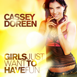DOREEN, Cassey - Girls Just Want To Have Fun