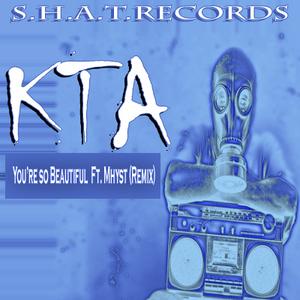 KTA feat MHYST - You're So Beautiful