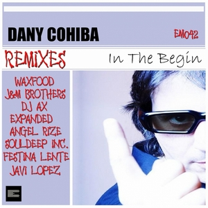 COHIBA, Dany - In The Begin (remixes Part 1)