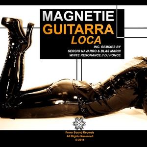 MAGNETIE - Guitarra Loca