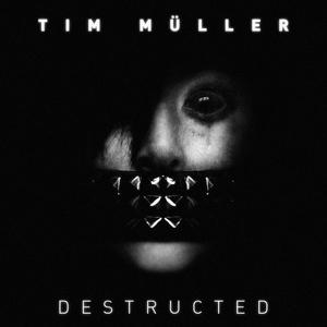 MULLER, Tim - Destructed