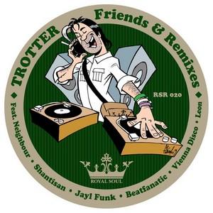 TROTTER - Friends & Remixes
