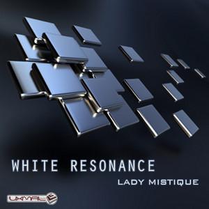 WHITE RESONANCE - Lady Mistique