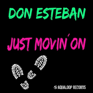 ESTEBAN, Don - Just Movin' On