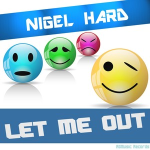 HARD, Nigel - Let Me Out