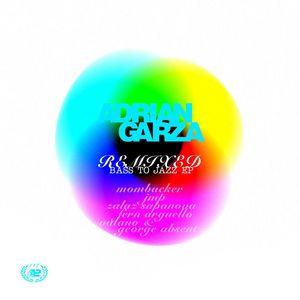 GARZA, Adrian - Bass To Jazz EP (remixed)