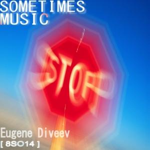 DIVEEV, Eugene - Sometimes Music Stops