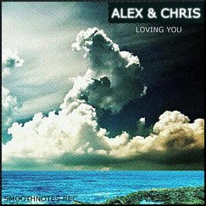ALEX & CHRIS - Loving You