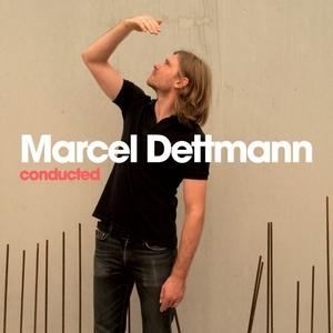 DETTMANN, Marcel/VARIOUS - Conducted (unmixed tracks)