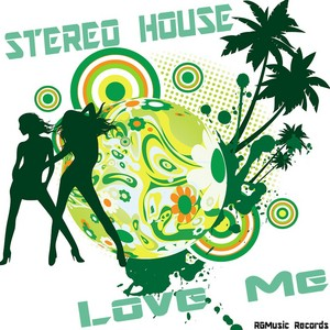 STEREO HOUSE - Love Me
