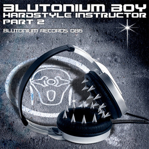BLUTONIUM BOY - Hardstyle Instructor Part 2